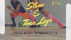 Slim and Toned Legs in 5 Simple Moves - Full Body Workout #5
