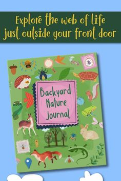 Using your back yard or garden is a great way to teach kids about nature, lifecycles, seasons and ecosystems. The back yard is an ideal place for young explorers to make observations and learn. Keeping a year-long backyard journal is a great project-based, applied science project for homeschooled kids, or kids stuck at home. Get some outdoor science going and let your children experience the amazing web of life just beyond your  door. Available on Amazon. #natureactivities… Nature Activities, Activities For Kids, Seasons Lessons, Applied Science, Nature Journal, Nature Study, Environmental Science, Science Projects, Life Science