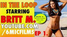 IN THE LOOP: Britt M. Episode 1 | 6mic Films (+playlist)