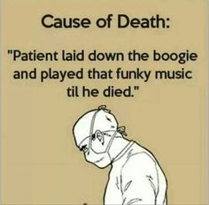 play that funky music. Cause of Death: Patient laid down the boogie and played that funky music. Makes me think of this. Music Memes, Music Humor, Music Quotes, Funny Music, 70s Music, Song Memes, Live Music, Play That Funky Music, Asthma
