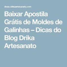 Baixar Apostila Grátis de Moldes de Galinhas – Dicas do Blog Drika Artesanato