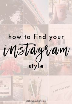 How To Find Your Instagram Style   Jessica Slaughter