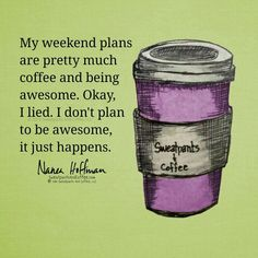 My weekend plans are pretty much coffee and being awesome. Okay, I lied. I don't plan to be awesome, it just happens. Happy Coffee, Coffee Talk, Coffee Is Life, I Love Coffee, Coffee Break, Coffee Shop, Coffee Drinks, Coffee Cups, Coffee Coffee
