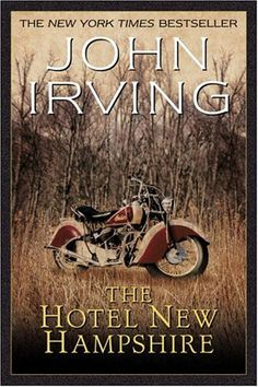 The Hotel New Hampshire, John Irving. One of my favourites, about a quite excentric family, their hotel and a bear...