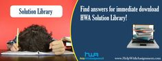 Get access to 10,000 solutions from HwA Solution Library. Reach us at support@helpwithassignment.com and get instant response.