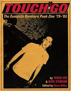 Touch and Go: The Complete Hardcore Punk Zine '79-'83: Amazon.co.uk: Dave Stimson, Steve Miller, Tesco Vee: 9780979616389: Books