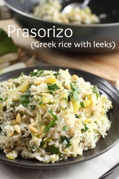 Prasorizo (Greek rice with leeks) comments good, can use walnuts instead of pine nuts