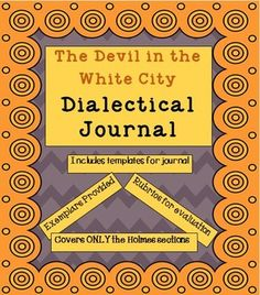 Dialectical Journal for The Devil in the White City Erik Larson, Out Of Your Mind, White City, American Literature, English Writing, World's Fair, Journal Entries, Rubrics, Devil