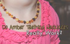 Do Amber Teething Necklaces Really Work?