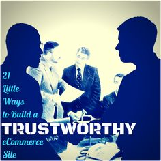 21 Little Ways to Build a Trustworthy eCommerce Website #mustangobm #entrepreneur #businesstips