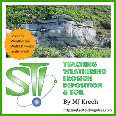 Teaching Weathering, Erosion, Deposition & Soil  A Complete Teaching Packet   by MJ Krech