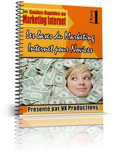 Les guides rapides au marketing internet - Les bases du marketing internet pour les novices