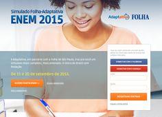 Folha abre inscrições para Simulado Enem 2015  A Adaptativa, em parceria com a Folha de São Paulo, traz pra você um simulado do Enem mais completo, mais antenado. O único do Brasil com Redação.
