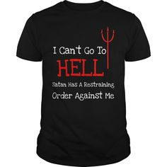 I Cant Go To Hell Funny Sarcastic T Shirt T Shirt - Sarcastic Shirts - Ideas of Sarcastic Shirts - I Can't Go To Hell Funny Sarcastic T Shirt T Shirt sarcastic