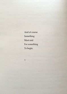 Most recent Cost-Free Something Must End. - Concepts For the decision to an Aesthetic-Plastic Surgery or so-called surgery treatment, there are numerous, Ending Quotes, Poem Quotes, True Quotes, Words Quotes, Wise Words, Sayings, Word Up, Short Poems, Aesthetic Words
