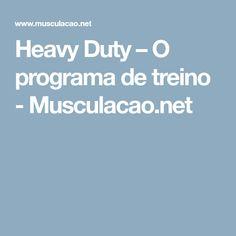 Heavy Duty – O programa de treino - Musculacao.net