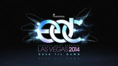 May go here looks amazing EDC Vegas 2014 Official Announcement of the Rave festivl of your life Love music soul sound Dance