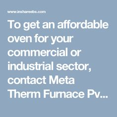 To get an affordable oven for your commercial or industrial sector, contact Meta Therm Furnace Pvt. Ltd one of the leading Hot Air Oven Manufacturers. We have a quality product to offer in different specifications.