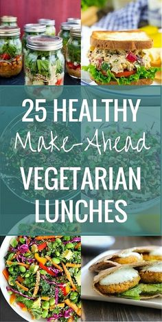 25 Healthy Make-Ahead Vegetarian Lunches (lots of great vegan options!)