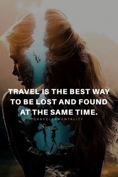 Travel is the best way to be lost and found at the same time. Positive Quotes, Motivational Quotes, Inspirational Quotes, Favorite Quotes, Best Quotes, Travel Quotes, Wise Words, Quotes To Live By, Quotations
