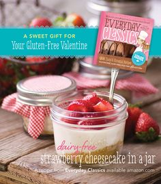 A Valentine's Day GiftIdea - Strawberry Cheesecake in a Jar … perfect for a sweet picnic.