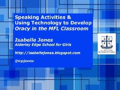 Speaking activities and using technology to develop oracy in the MFL classroom