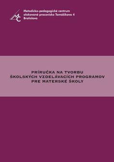 príručka na tvorbu školských vzdelávacích programov pre materské ... Bratislava, Movie Posters, Film Poster, Popcorn Posters, Film Posters