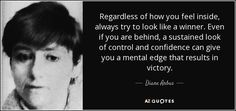 """Discover Diane Arbus famous and rare quotes. Share inspirational quotes by Diane Arbus and quotations about photography and reality. """"Regardless of how you feel inside, always try..."""""""