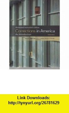 Corrections in America An Introduction Annotated Instructors Edition (9780135034446) Harry E. Allen, Edward J. Latessa, Bruce S. Ponder , ISBN-10: 0135034442  , ISBN-13: 978-0135034446 ,  , tutorials , pdf , ebook , torrent , downloads , rapidshare , filesonic , hotfile , megaupload , fileserve