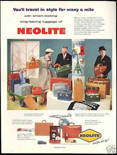 """Neolite Luggage - """"You'll travel in style for many a mile with smart-looking long-lasting luggage of NEOLITE."""" (1954)"""