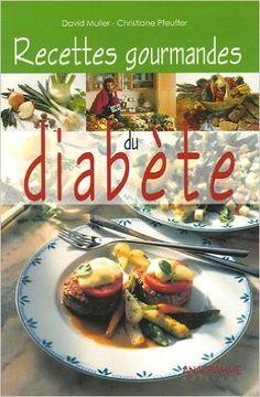 Recettes gourmandes du diabétique: Amazon.ca: David Müller: Books