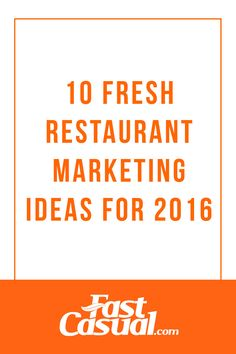 10 fresh restaurant marketing ideas for 2016