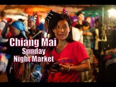 Visiting Chiang Mai Sunday Night Market to Eat Thai Street Food and to shop for Thai Souvenirs