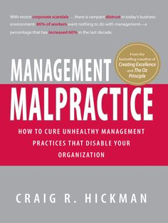 OverDrive eBook: Management Malpractice  How to Cure Unhealthy Management Practices That Disable Your Organization