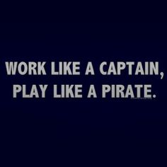 Work like a captain, play like a pirate! #theyachtweek