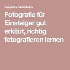 Fotografie für Einsteiger gut erklärt, richtig fotografieren lernen