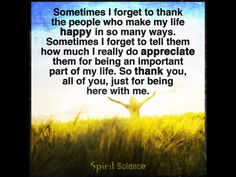 I absolutely appreciate the true friends in my life and my amazing daughters! Spirit Science Quotes, Always Be Grateful, Genuine Love, Perfection Quotes, Quotes And Notes, One Liner, Happy Smile, True Friends, Quotable Quotes