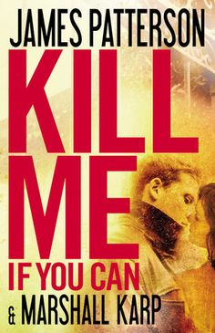 Kill Me If You Can by James Patterson featuring Marshall Karp....It was greatttt