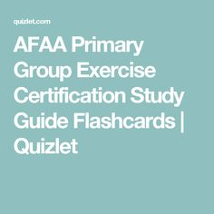Pin by daynelle rowe on healthy living pinterest group fitness afaa primary group exercise certification study guide flashcards quizlet fandeluxe Image collections