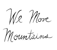 We Move Mountains 8x10 Typography от virginiakraljevic на Etsy
