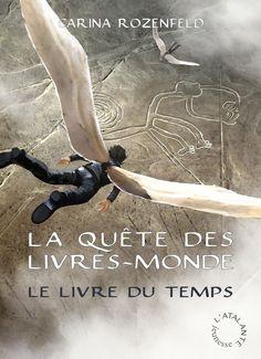Le Livre du Temps de Carina Rozenfeld, La Quête des Livres-monde (livre 3, 2012) ©Benjamin Carré⎢Roman jeunesse