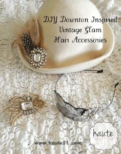 DIY Tutorial: Vintage Hair Accessories / diy vintage hair accessories tutorial - add feathers, old costume jewelry to hats....