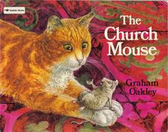 """The Church Mouse"" by Graham Oakley, 1972 (https://www.etsy.com/listing/155826093/the-church-mouse-by-graham-oakley?ref=af_new_item)"