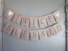 Hey, I found this really awesome Etsy listing at https://www.etsy.com/listing/253973104/twins-baby-shower-banner-twice-blessed