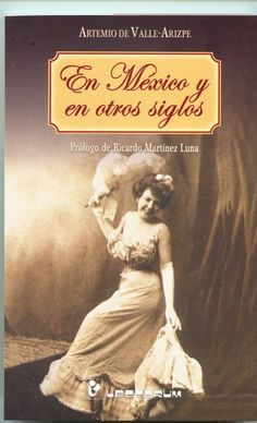 Buy En México y otros siglos by Artemio de Valle Arizpe and Read this Book on Kobo's Free Apps. Discover Kobo's Vast Collection of Ebooks and Audiobooks Today - Over 4 Million Titles! Free Apps, Audiobooks, Ebooks, This Book, Mexico, Reading, Collection, Products, Mexico City