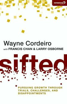 Sifted: Pursuing Growth through Trials, Challenges, and Disappointments (Exponential Series) by Wayne Cordeiro.. 224 pages. Publisher: Zondervan (April 16, 2012) Great read even though it's more for Pastors/Leaders, there's a lot of knowledge that is relevant in our lives especially if you're serving. -mnr