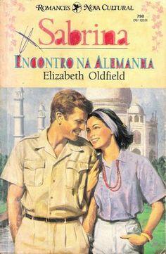 Meus Romances Blog: Encontro Na Alemanha - Elizabeth Oldfield - Sabrin...