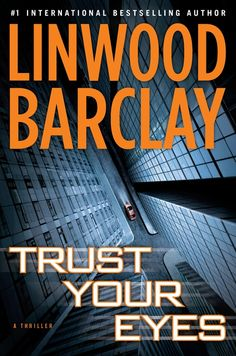 Google Image Result for http://linwoodbarclay.com/wp-content/uploads/2012/05/Trust-Your-Eyes-cover.jpg