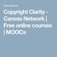 Copyright Clarity - Canvas Network | Free online courses | MOOCs