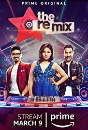 The Remix (Amazon Prime Video Streaming-March 9, 2018) a live music reality show, streamed to over 200 countries. Created/produced by Greymatter Entertainment. A music competition show, musicians rejig, reshuffle and remix popular Bollywood songs. A singer and DJ team up to create a fresh spin culminating in a live musical performance. The 10 teams give it their all to put out riveting performances to impress the celebrity judges: Sunidhi Chauhan, Amit Trivedi and Nucleya!
